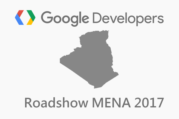 Google Developers Roadshow à Alger le 14 octobre