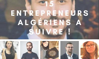 15 ENTREPRENEURS ALGÉRIENS A SUIVRE !