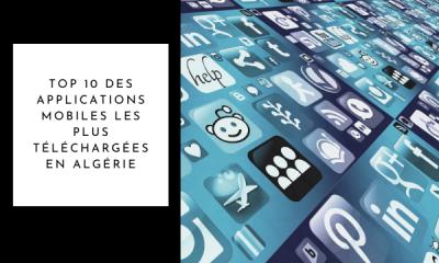 Top 10 applications les plus téléchargées en Algérie