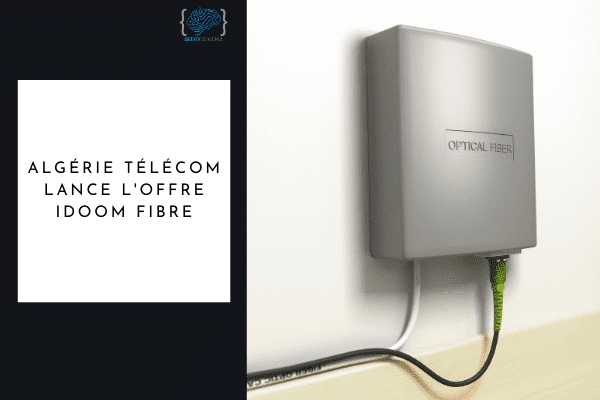 Algérie Télécom Idoom Fibre