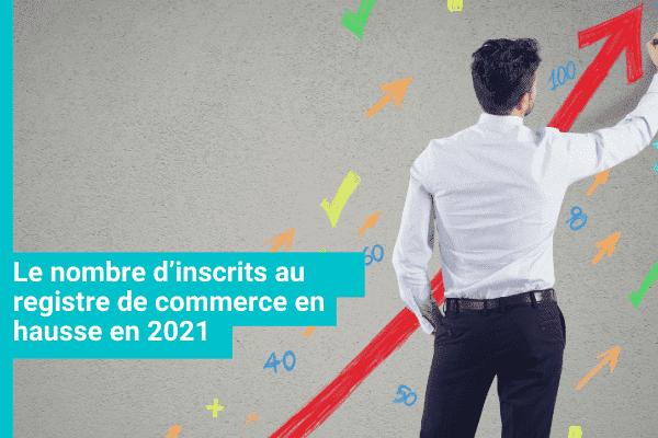 Registre de commerce inscrits 2021